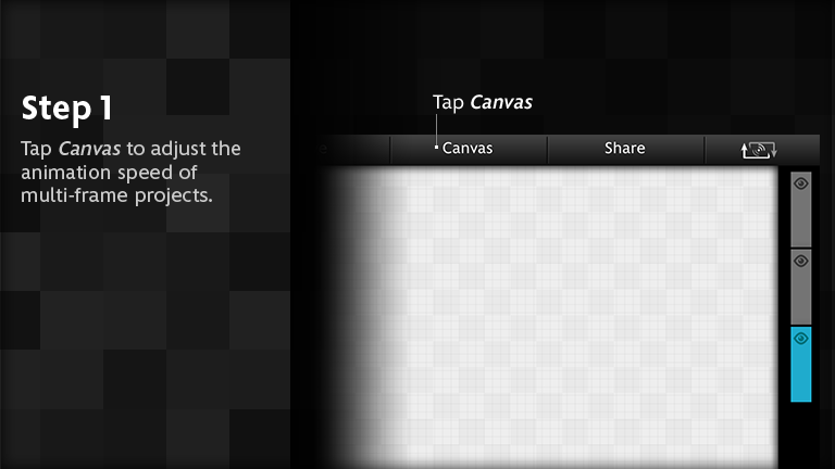 Tap canvas to adjust the animation speed of multi-frame projects.