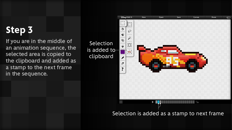 If you are in the middle of an animation sequence, the selected area is copied to the clipboard and added as a stamp to the next frame in the sequence.